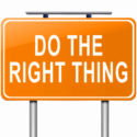 "Be careful about ""doing the right thing"""