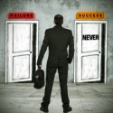 """""""You will never succeed in business…"""""""