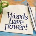 Seven Powerful Little Words – With their opposite to avoid